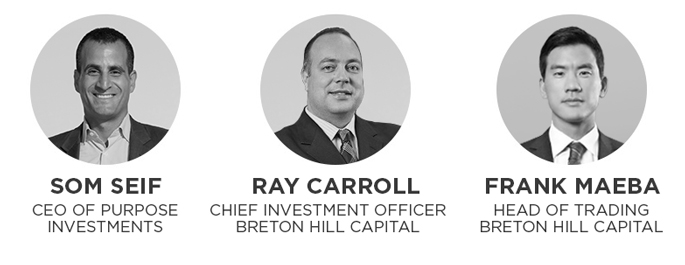 Som Seif, CEO of Purpose Investments. Ray Carroll, CIO, Breton Hill Capital. Frank Maeba, head of trading Breton Hill Capital